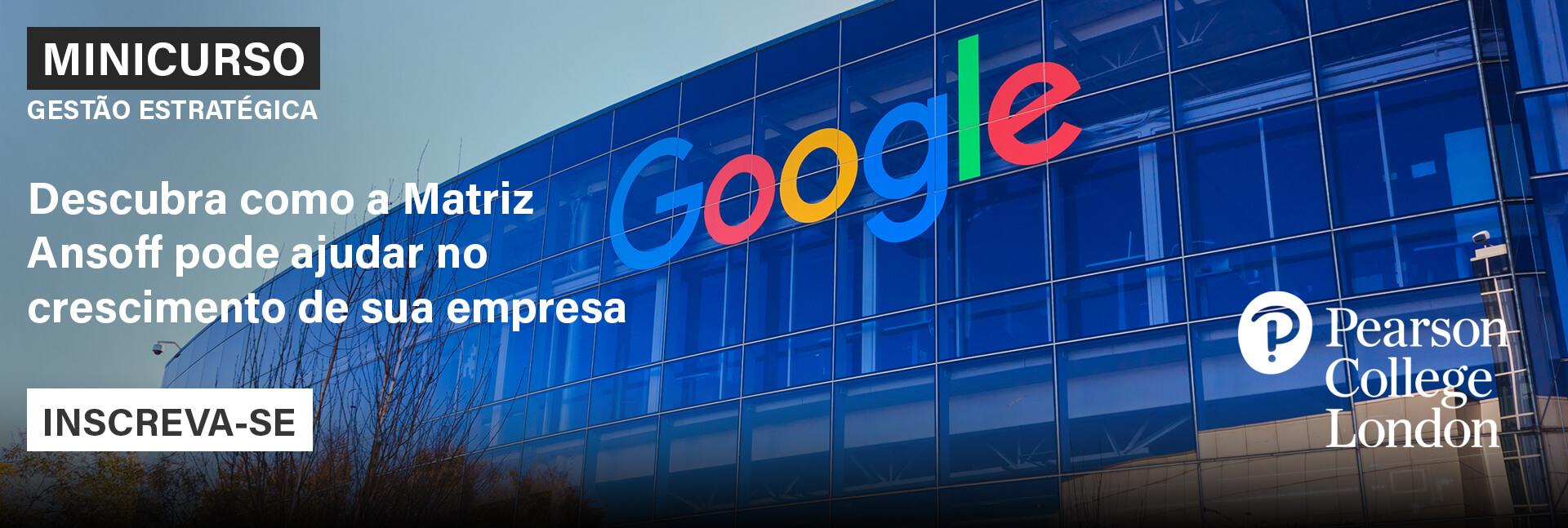 Aumente seu faturamento com a Matriz Ansoff: estudo de caso da Google